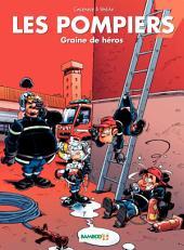 Les Pompiers - Tome 7 - Graine de héros