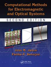 Computational Methods for Electromagnetic and Optical Systems, Second Edition: Edition 2