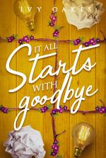 It All Starts With A Goodbye