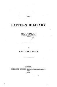 The Pattern Military Officer  By a Military Tutor PDF