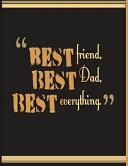Best Friend, Best Dad, Best Everything
