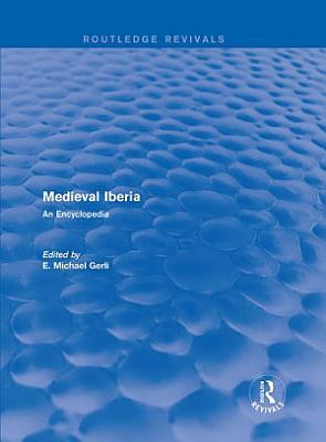Routledge Revivals  Medieval Iberia  2003  PDF