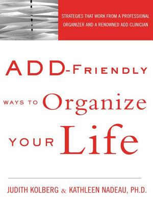 ADD Friendly Ways to Organize Your Life