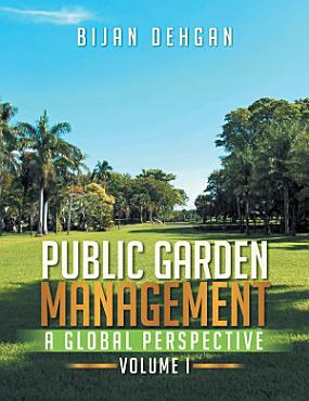 PUBLIC GARDEN MANAGEMENT  A GLOBAL PERSPECTIVE PDF