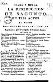 Comedia nueva. La destruccion de Sagunto. En tres actos. Su autor Don Gaspar Zavala y Zamora. Representada por la Compania de Francisco Ramos