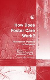 How Does Foster Care Work?: International Evidence on Outcomes