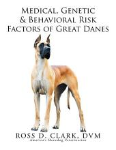 Medical, Genetic & Behavioral Risk Factors of Great Danes