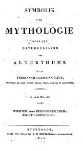 Symbolik und Mythologie: oder die Naturreligion des Alerthums, Band 2,Ausgabe 2