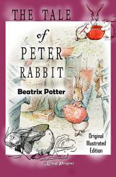 The Tale of Peter Rabbit: Original Illustrated Edition