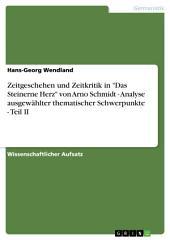 """Zeitgeschehen und Zeitkritik in """"Das Steinerne Herz"""" von Arno Schmidt - Analyse ausgewählter thematischer Schwerpunkte -: Teil 2"""