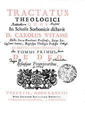 TRACTATUS THEOLOGICI: IN SEPTEM TOMOS DISTRIBUTI.. DE DEO Ipsiusque Proprietatibus. TOMUS PRIMUS, Volume 1