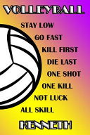 Volleyball Stay Low Go Fast Kill First Die Last One Shot One Kill Not Luck All Skill Kenneth PDF