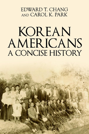 Korean Americans  A Concise History