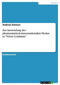 Zur Anwendung Des Phantasmatisch Transzendentalen Modus in Velvet Goldmine PDF