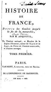 Histoire de France: depuis les Gaulois jusqu'à la fin de la monarchie. 1