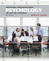 Industrial/Organizational Psychology: An Applied Approach: Edition 8