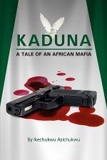 KADUNA: A Tale of an African Mafia