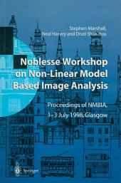 Noblesse Workshop on Non-Linear Model Based Image Analysis: Proceedings of NMBIA, 1–3 July 1998, Glasgow