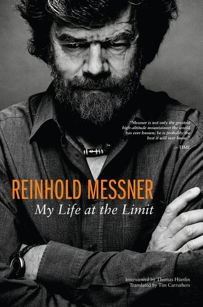 Download Reinhold Messner My Life at the   ebook Book