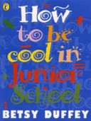 How to be Cool in Junior School PDF