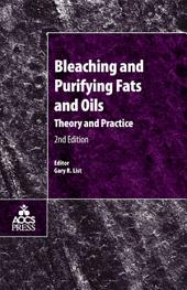 Bleaching and Purifying Fats and Oils: Theory and Practice, Edition 2