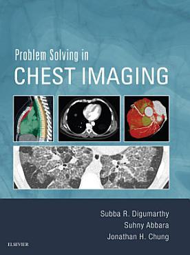 Problem Solving in Chest Imaging E Book PDF