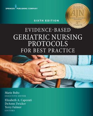 Evidence Based Geriatric Nursing Protocols for Best Practice PDF