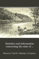 Statistics and Information Concerning the State of Missouri and Its Cheap Farming Lands  the Grazing and Dairy Region      and Limitless Opportunities for Labor and Capital PDF