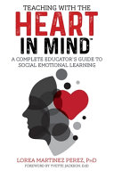 Teaching with the HEART in Mind  A Complete Educator s Guide to Social Emotional Learning PDF