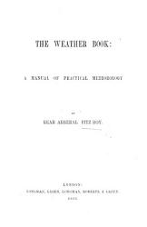 The Weather Book  a Manual of Practical Meteorology PDF