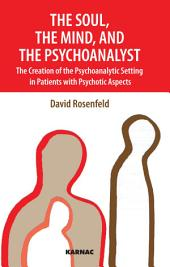 The Soul, the Mind, and the Psychoanalyst