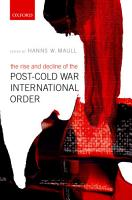 The Rise and Decline of the Post Cold War International Order PDF