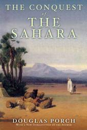 The Conquest of the Sahara: A History, Edition 2