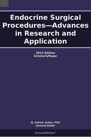 Endocrine Surgical Procedures   Advances in Research and Application  2013 Edition PDF
