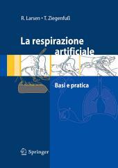 La respirazione artificiale: Basi e pratica