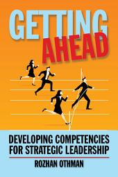 Getting Ahead: Developing Competencies for Strategic Leadership