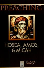 Preaching Hosea Amos and Micah (pct Series)