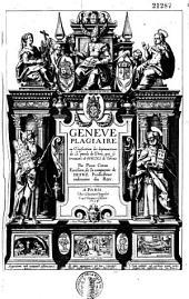Genève plagiaire, ou vérification des dépravations de la parole de Dieu qui se trouvent ès Bible de Genève
