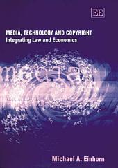 Media, Technology, and Copyright: Integrating Law and Economics