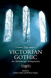 Victorian Gothic: An Edinburgh Companion: An Edinburgh Companion