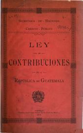 Ley de contribuciones de la república de Guatemala