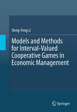 Models and Methods for Interval-Valued Cooperative Games in Economic Management