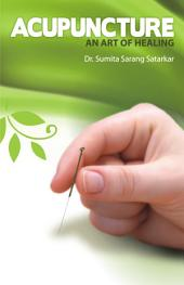 Acupuncture: An Art Of Healing