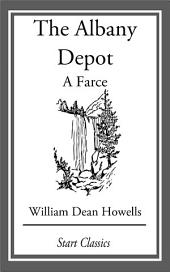 The Albany Depot: A Farce