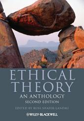 Ethical Theory: An Anthology, Edition 2