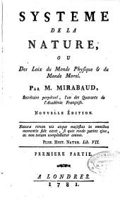 Systeme de la nature ou Des loix du monde physique [et] du monde moral: Volume1