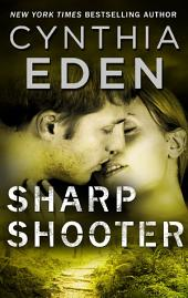 Sharpshooter: A Novel of Romantic Suspense