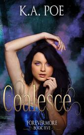 Coalesce (Forevermore, Book 5)