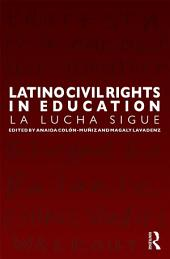 Latino Civil Rights in Education: La Lucha Sigue