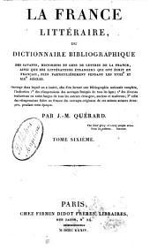 La France littéraire,: ou dictionnnaire bibliographique des savants, historiens et gens de lettres de la France, ainsi que des littérateurs étrangers, qui ont écrit en français, plus particulièrement pendant les XVIIIe et XIXe siècles..... Me-Pa